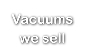 Vacuums we sell